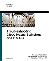 Troubleshooting Cisco Nexus Switches and NX-OS (Networking Technology)