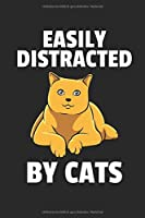 Easily Distracted By Cats Notizbuch: Katzen Liebhaber Notizbuch / Notizheft / Notizblock A5 (6x9in) Dotted Notebook / Punkteraster / 120 gepunktete Seiten