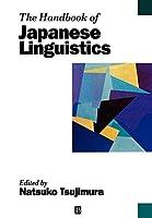 The Handbook of Japanese Linguistics (Blackwell Handbooks in Linguistics)