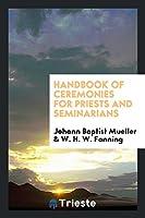 Handbook of Ceremonies for Priests and Seminarians