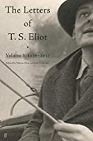 Letters of T. S. Eliot Volume 8 (Faber Poetry)