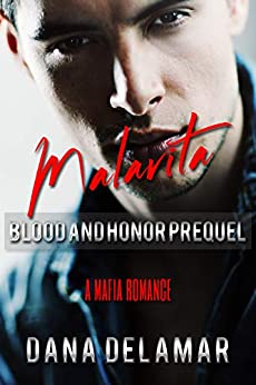 Malavita: A Mafia Romance (Blood and Honor, Prequel) by [Delamar, Dana]