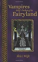 Vampires Don't Belong in Fairyland (Vampires Don't Belong in Fairy Tales)