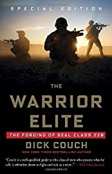The Warrior Elite: The Forging of SEAL Class 228 by Couch Dick (2003) Paperback
