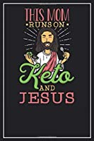 This Mom runs on Keto and Jesus: Lined Notebook Journal, 120 Pages, Size 6x9 inches, White blank Paper