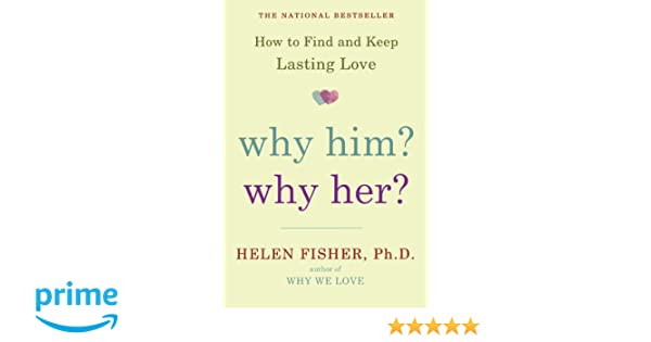 amazon why him why her helen fisher love romance