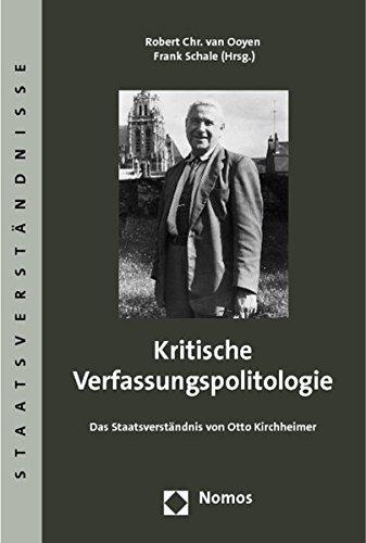 Kritische Verfassungspolitologie: Das Staatverstaendnis von Otto Kirchheimer