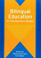 Bilingual Education: An Introductory Reader (Bilingual Education and Bilingualism)