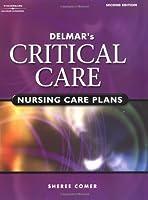 Delmar's Critical Care: Nursing Care Plans