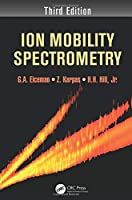 Ion Mobility Spectrometry, Third Edition
