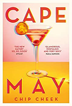 Cape May: The intoxicating novel of summer 2019 by [Cheek, Chip]