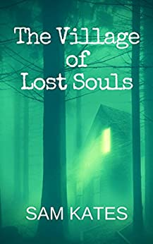 The Village of Lost Souls by [Kates, Sam]