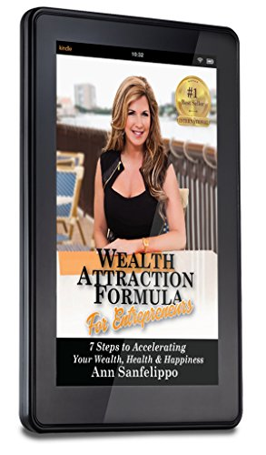 WEALTH ATTRACTION FORMULA For Entrepreneurs: 7 Steps to Accelerating Your Wealth, Health and Happiness (English Edition)