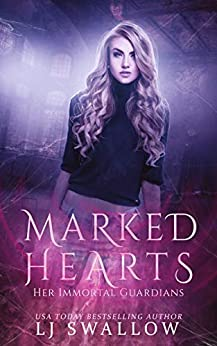 Marked Hearts (Her Immortal Guardians Book 1) by [Swallow, LJ]