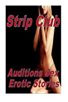 Strip Club Auditions Sex Erotic Stories
