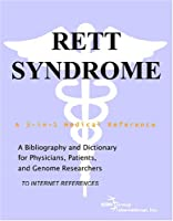 Rett Syndrome: A Bibliography and Dictionary for Physicians, Patients, and Genome Researchers