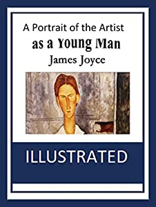 A Portrait of the Artist as a Young Man Illustrated (English Edition)