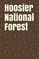 Hoosier National Forest: Blank Lined Journal for Indiana Camping, Hiking, Fishing, Hunting, Kayaking, and All Other Outdoor Activities