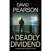 A Deadly Dividend: A gripping murder mystery set in Dublin (The Dublin Homicides Book 1)