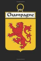 Champagne: Champagne Coat of Arms and Family Crest Notebook Journal (6 x 9 - 100 pages)