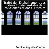 Traité de l'Enchainement des Idées Fondamentales dans les Sciences et dans l'Histoire