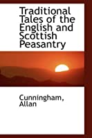 Traditional Tales of the English and Scottish Peasantry