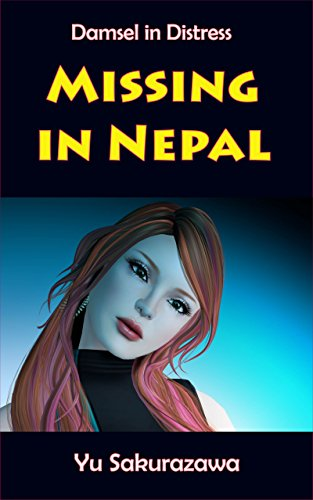 Missing in Nepal: Damsel in Distress (English Edition)