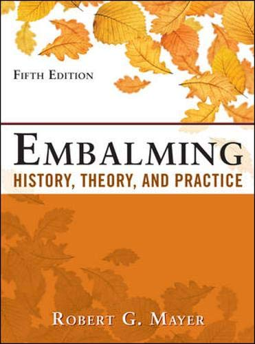 Download Embalming: History, Theory, and Practice, Fifth Edition 0071741399