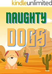 Naughty Dogs 7: Books for kids, Bedtime story, Fable Of  Naughty Dogs 7, tales to help children fall asleep fast. Animal Short Stories, By Picture Book For Kids 2-6 Ages (English Edition)