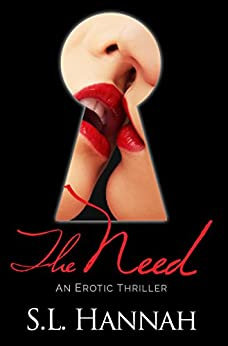 The Need: An Erotic Thriller by [Hannah, S.L.]