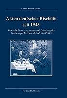 Akten deutscher Bischoefe seit 1945: Westliche Besatzungszonen und Gruendung der Bundesrepublik Deutschland 1948/49