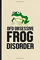 Ofd Obsessive Frog Disorder: Blank Funny Dart Frog Owner Vet Lined Notebook/ Journal For Exotic Animal Lover, Inspirational Saying Unique Special Birthday Gift Idea Cute Ruled 6x9 110 Pages