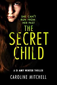 The Secret Child (A DI Amy Winter Thriller Book 2)