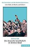 'Ein Volk, ein Reich, ein Fuehrer': Die deutsche Gesellschaft im Dritten Reich