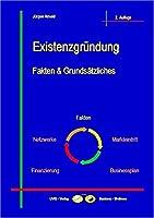 Existenzgruendung - Fakten & Grundsaetzliches