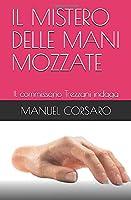 IL MISTERO DELLE MANI MOZZATE: Il commissario Trezzani indaga