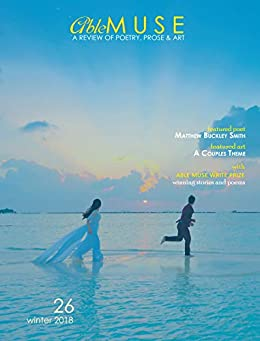 [Pepple, Alexander, Smith, Matthew Buckley, Pearson, Joanna, Majmudar, Amit, Corbett, Maryann, Heine, Heinrich]のAble Muse, Winter 2018 (No. 26 - print edition): a review of poetry, prose & art (Able Muse, Print Edition) (English Edition)