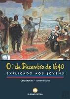 0 1 de Dezembro de 1640 Explicado aos Jovens