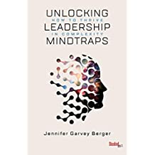 Unlocking Leadership Mindtraps: How to Thrive in Complexity