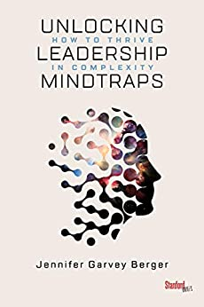 Unlocking Leadership Mindtraps: How to Thrive in Complexity by [Garvey Berger, Jennifer]