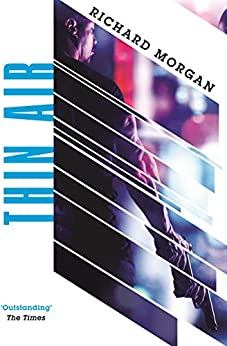 [Morgan, Richard]のThin Air: From the author of Netflix's Altered Carbon (GOLLANCZ S.F.) (English Edition)