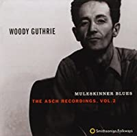 Muleskinner Blues: The Asch Recordings, Vol. 2 by WOODY GUTHRIE (2013-05-03)