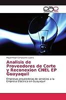Analisis de Proveedores de Corte y Reconexion CNEL EP Guayaquil: Empresas proveedoras de servicios a la Empresa Eléctrica en Guayaquil