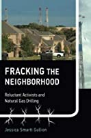 Fracking the Neighborhood: Reluctant Activists and Natural Gas Drilling (Urban and Industrial Environments) [並行輸入品]