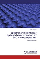 Spectral and Nonlinear Optical Characterization of Zno Nanocomposites