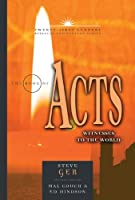 The Book Of Acts: Witnesses To The World (Twenty-First Century Biblical Commentary)