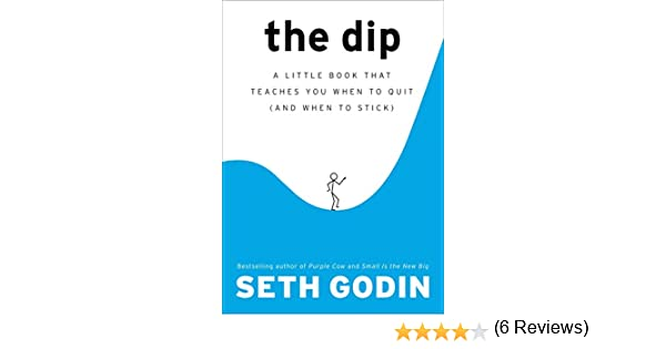 amazon the dip a little book that teaches you when to quit and