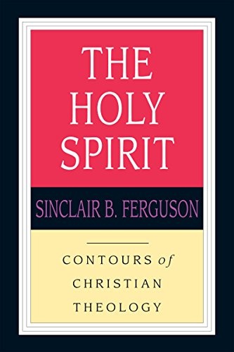 Download The Holy Spirit (Contours of Christian Theology) 0830815368