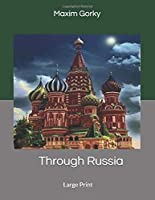 Through Russia: Large Print