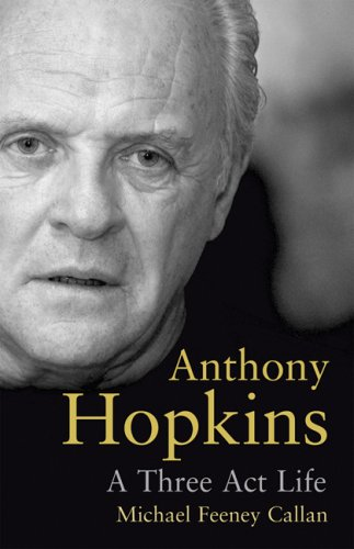 Anthony Hopkins: A Three Act Life